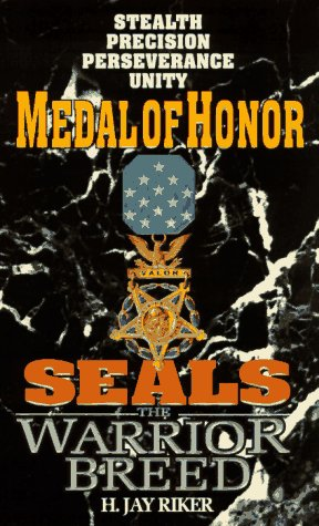 Medal of Honor (Seals: The Warrior Breed, Book 5), H. JAY RIKER