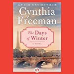The Days of Winter: A Novel | Cynthia Freeman