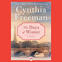 The Days of Winter: A Novel (       UNABRIDGED) by Cynthia Freeman Narrated by Tara Sands