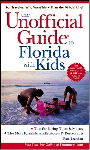 The Unofficial Guide To Florida With Kids (Unofficial Guides) front-506950