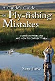 Search : A Guide's Guide to Fly-Fishing Mistakes: Common Problems and How to Correct Them