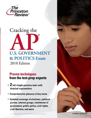 Cracking the AP U.S. Government And Politics Exam, 2010 Edition College Test Preparation