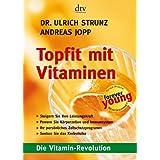 """Topfit mit Vitaminen: Die Vitamin-Revolutionvon """"Ulrich Strunz"""""""