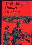 Trail Through Danger (0152896619) by William O. Steele