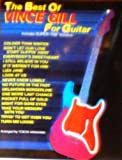 The Best of Vince Gill for Guitar: Includes Super TAB Notation (0897242327) by Gill, Vince
