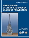 img - for Marine Riser Systems and Subsea Blowout Preventers: Unit 5, Lesson 10 (Rotary Drilling Series) by Hugh Mccrae, Petroleum Extension Service (Petex) (2003) Paperback book / textbook / text book