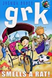 Grk Smells a Rat (A Grk Book)