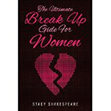 Break Up: The Ultimate Break up Guide for Women (       UNABRIDGED) by Stacy Shakespeare Narrated by Stephanie Quinn