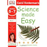 Science Made Easy Becoming a Science Observer Ages 5-7 Key Stage 1 Book 1: Ages 5-7 Key Stage 1 Bk. 1 (Carol Vorderman's Science Made Easy)by Carol Vorderman