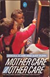 Mother Care/Other Care: Child Care Dilemma for Women and Children (Pelican) (0140227601) by Scarr, Sandra