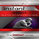 Instant Genius: How to Think Like a Genius to Be One Instantly!: The Instant Series |  The INSTANT-Series