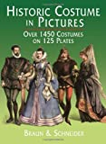 Historic Costume in Pictures (Dover Fashion and Costumes) (048623150X) by Braun & Schneider