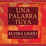 Una palabra tuya [A Word from You] | Elvira Lindo