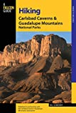 Hiking Carlsbad Caverns & Guadalupe Mountains National Parks (Regional Hiking Series)