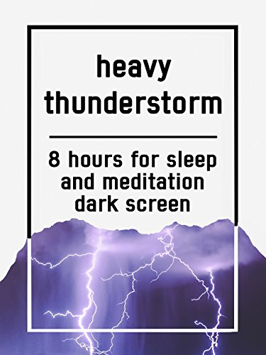 Heavy thunderstorm, 8 hours for Sleep and Meditation, dark screen