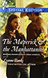 The Maverick & the Manhattanite (Harlequin Special Edition\Montana Mavericks: Rust Creek Cowboys)
