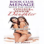 Lesbian Romance: Book Club Menage with the Host's College Senior Daughter | R.P. James