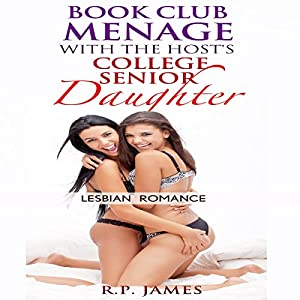 Lesbian Romance: Book Club Menage with the Host's College Senior Daughter Audiobook