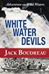 Whitewater Devils: Adventure on Wild...