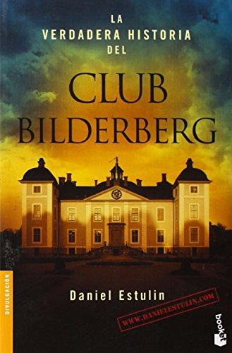 La verdadera historia del club Bilderberg (Divulgacion Actualidad) (Spanish Edition)