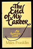 The End of My Career (0312250754) by Franklin, Miles