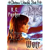Kiss of the Wolf (Darkness Unleashed Book 2) ~ RG Porter