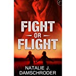 Fight or Flight | Natalie J. Damschroder
