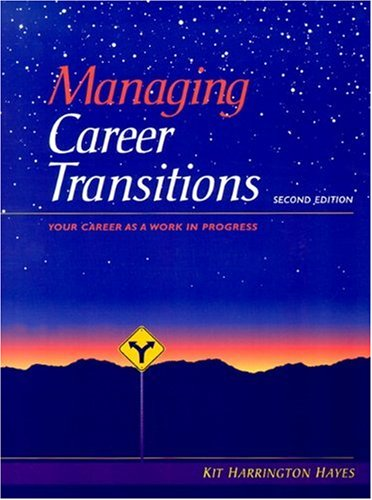 Managing Career Transitions: Your Career As A Work In...