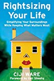 img - for Rightsizing Your Life: Simplifying Your Surroundings While Keeping What Matters Most book / textbook / text book