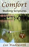 Comfort - Walking Scriptures: Book One (Comfort for Hurting Hearts)