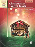 img - for Christmas with a Velvet Touch: 10 Lyrical Arrangements of Treasured Carols (Sacred Performer Collections) book / textbook / text book