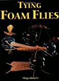 img - for Tying Foam Flies book / textbook / text book