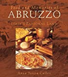 img - for Food and Memories of Abruzzo: Italy's Pastoral Land by Callen, Anna Teresa (2004) Paperback book / textbook / text book