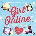 Girl Online (       UNABRIDGED) by Zoe Sugg Narrated by Hannah Tointon