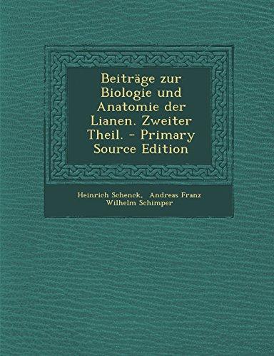 Beitrage Zur Biologie Und Anatomie Der Lianen. Zweiter Theil. - Primary Source Edition