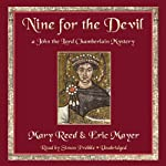 Nine for the Devil: A John the Lord Chamberlain Mystery, Book 9 (       UNABRIDGED) by Mary Reed, Eric Mayer Narrated by Simon Prebble