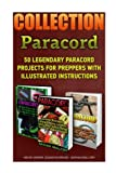 img - for Paracord Book Collection: 50 Legendary Paracord Projects For Preppers With Illustrated Instructions: (Paracord Projects, Bracelet and Survival Kit ... (Hunting, Fishing, Prepping And Foraging) book / textbook / text book