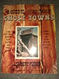 img - for A Guide to Western Ghost Towns book / textbook / text book