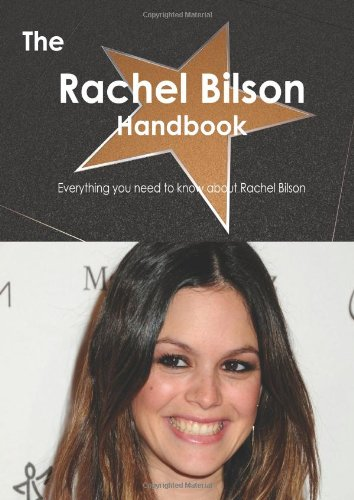The Rachel Bilson Handbook - Everything You Need to Know about Rachel Bilson