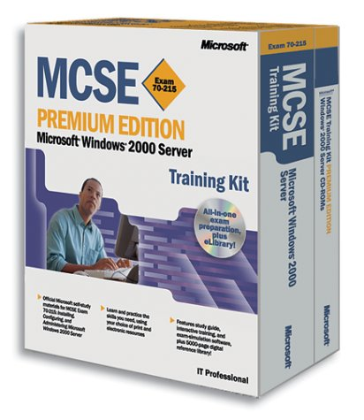 Mcse Training Kit: Microsoft Windows 2000 Server (Exam 70-215) (Pro Certification)