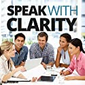 Speak with Clarity Hypnosis: Speak Clearly and Confidently Every Time, with Hypnosis Speech by  Hypnosis Live Narrated by  Hypnosis Live