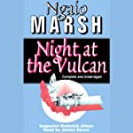 Night at the Vulcan (       UNABRIDGED) by Ngaio Marsh Narrated by James Saxon