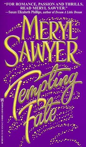 Tempting Fate, MERYL SAWYER