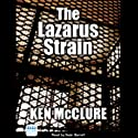 The Lazarus Strain Audiobook by Ken McClure Narrated by Sean Barrett