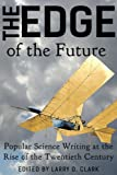 img - for The Edge of the Future: Popular Science Writing at the Rise of the Twentieth Century book / textbook / text book