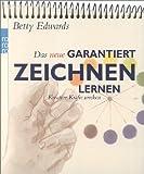 Das neue Garantiert zeichnen lernen. Kreative Kräfte wecken. (3499614723) by Edwards, Betty