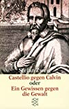 Castellio gegen Calvin oder Ein Gewissen gegen die Gewalt (Gesammelte Werke in Einzelbänden) title=