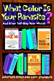 What Color Is Your Parasite and Other Self-Help Near Misses: And Other Self-Help Near Misses (0786882840) by Bines, Jonathan