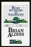 Brian W. Aldiss Bury My Heart at W.H.Smith's