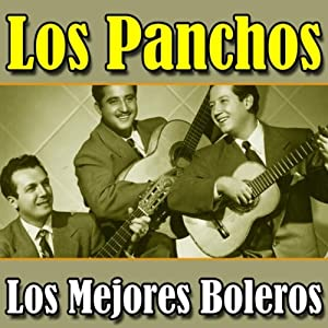 Los Panchos -  Los mejores boleros de Los Panchos (Volumen 1)